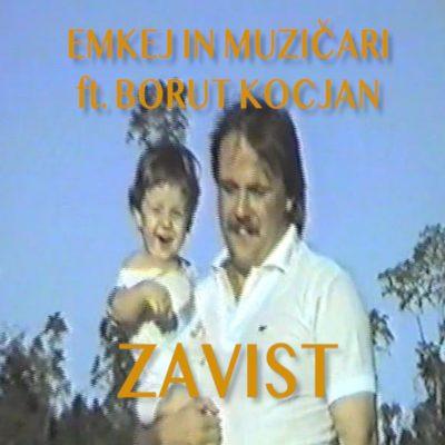 EMKEJ IN MUZIČARI – ZAVIST ft. BORUT KOCJAN